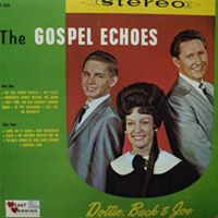 Dottie Rambo & The Gospel Echoes - Dottie, Buck, Joe - 1965
