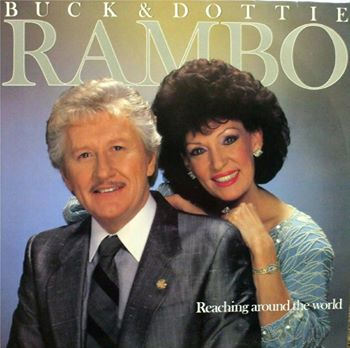 Dottie Rambo & Buck Rambo - Reaching Around The World - 1986