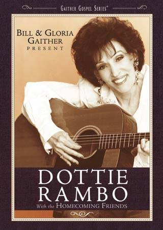 Bill & Gloria Gaither Present Dottie Rambo & Homecoming Friends
