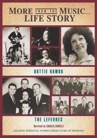More Than The Music - Life Story Of Dottie Rambo (And The LeFevres)