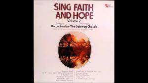 Sing Faith And Hope - Vol 2 (Songs By Dottie Rambo)