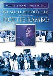 We Shall Behold Him - All Star Tribute To Dottie Rambo