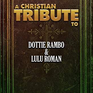 Christian-Tribute-To-Lulu-Romand-And-Dottie-Rambo